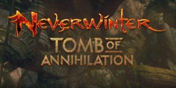 """Neverwinter: annunciato rilascio dell'espansione """"Tomb of Annihilation"""""""