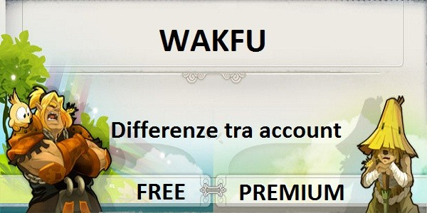 Wakfu: differenze tra account free e premium