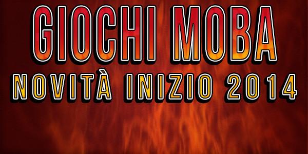 Nuovi MOBA: novità di inizio 2014