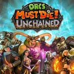 Orcs Must Die! Unchained: anteprima del nuovo MOBA